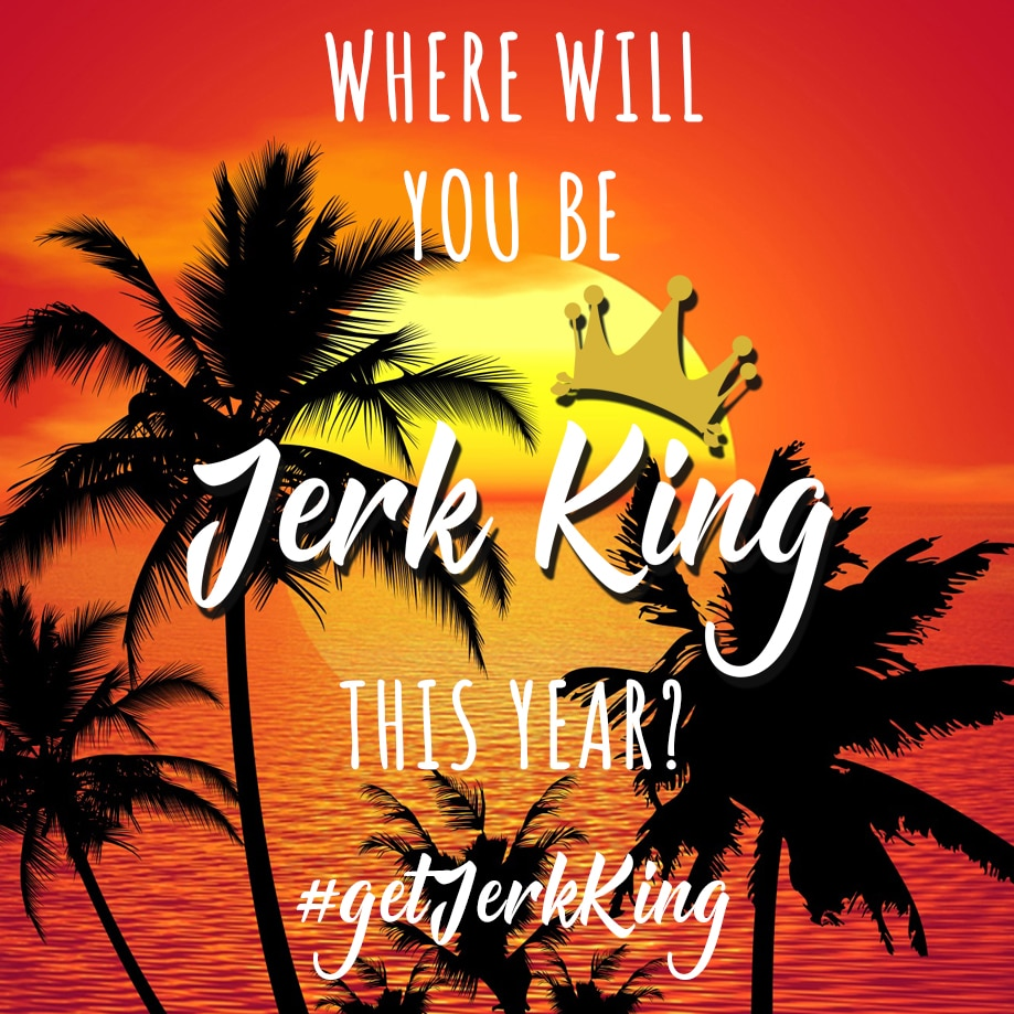 Where Will you be Jerk King This Year?